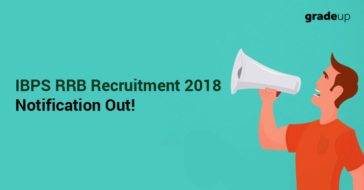 IBPS RRB Notification 2018 Out, Application Start from 8th June