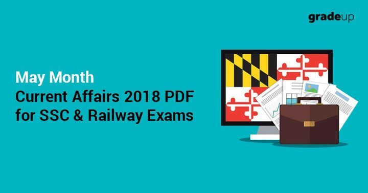 May Month Current Affairs 2018 PDF for SSC & Railway Exams