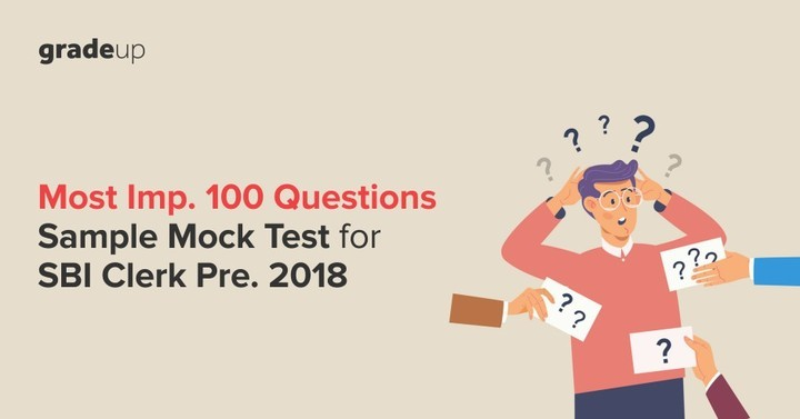 Most Important 100 Questions Sample Mock Test for SBI Clerk Prelims 2018!