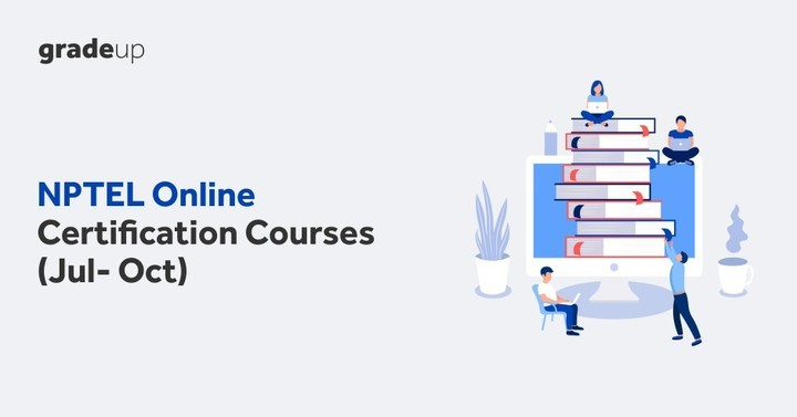 NPTEL Online Certification Courses (Jul- Feb) : Apply Now