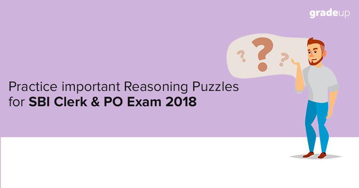 Practice important Reasoning Puzzles for SBI Clerk & PO Exam 2018