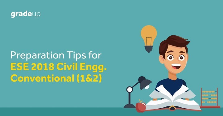 Preparation Tips for ESE 2018 Civil  Engineering Conventional(1&2)