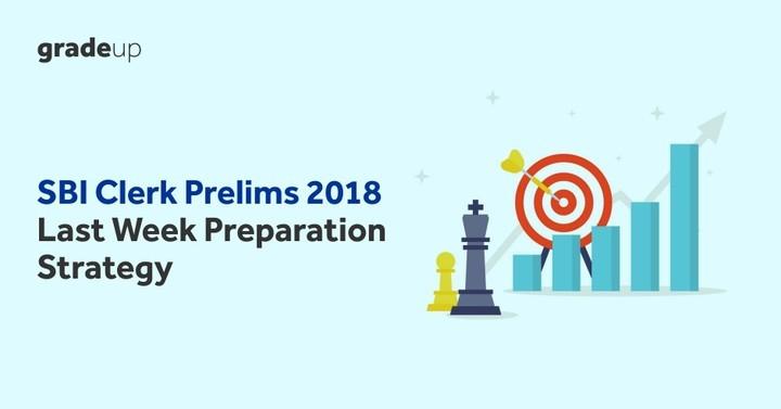 SBI Clerk Prelims 2018 Last Week Preparation Strategy