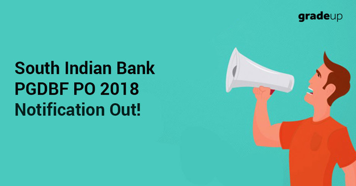 South Indian Bank PGDBF PO 2018 Notification Out!
