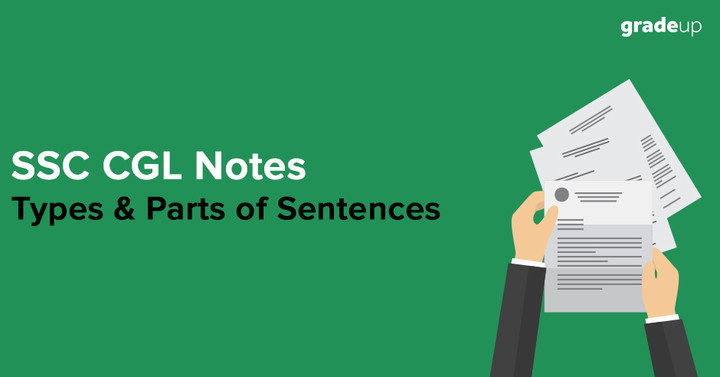 SSC CGL Notes: Types & Parts of Sentences
