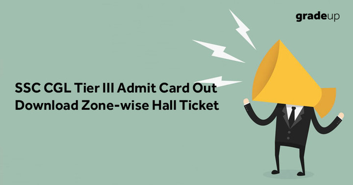SSC CGL Tier III Admit Card 2017-18 Out, Download Here (Zone-wise)