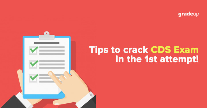 How to Crack CDS 2019 Exam in First Attempt!