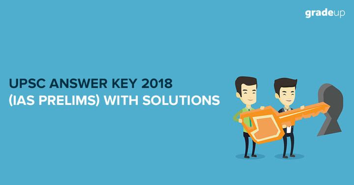 UPSC Answer Key 2018 (IAS Prelims) with Detailed Solutions