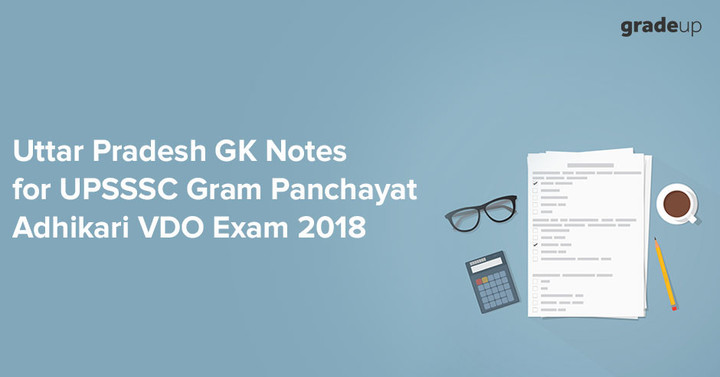 Uttar Pradesh GK Notes for UPSSSC Gram Panchayat Adhikari VDO Exam