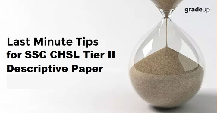 Last Minute Preparation Tips  for SSC CHSL Tier II Exam