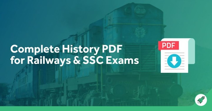 Complete History PDF for Railways ALP & Group D Exams 2018