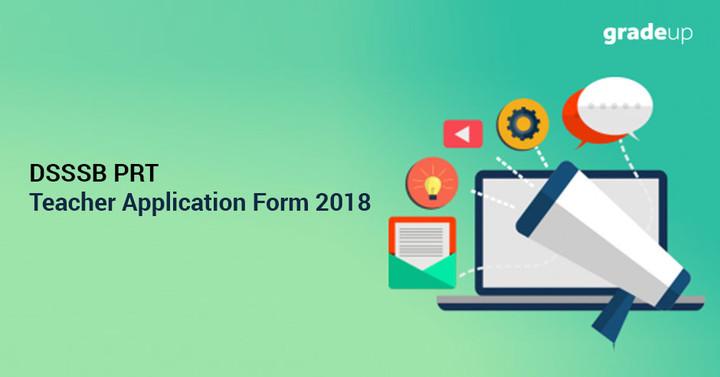 DSSSB Delhi PRT Teacher Application Form 2018, Apply Online Now
