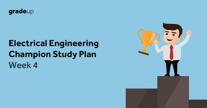 GATE EE 2019 Champion Study Plan: Week 4