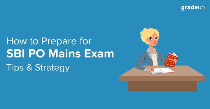 How to Prepare for SBI PO Mains Exam: Tips & Strategy