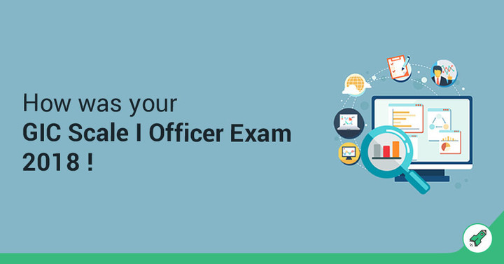 How was your GIC Scale - I Officer Exam 2018? Share Reviews Here !