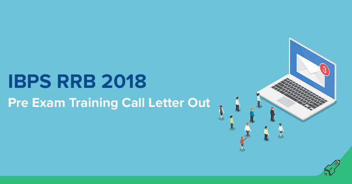 IBPS RRB 2018 Pre Exam Training Call Letter Out, Download Now!