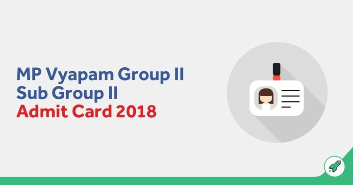 MP Vyapam Group 2 Admit Card 2018 Out: Download MPPEB Group 2 Admit Card
