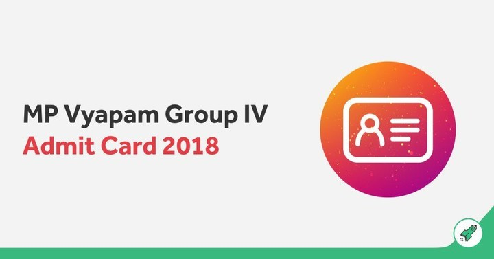 MP Vyapam Group 4 Admit Card 2018 Out: Download MPPEB Group IV Admit Card