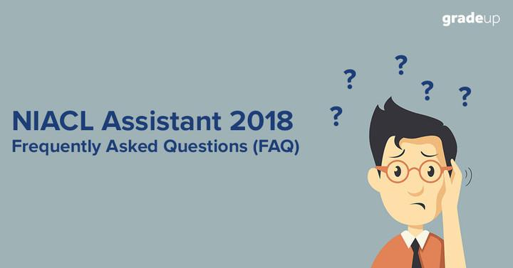 एनआईएसीएल असिस्टेंट परीक्षा की अधिसूचना 2018 के विषय में कुछ महत्वपूर्ण प्रश्न