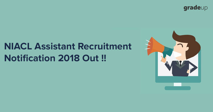 NIACL Assistant Recruitment 2018 Notification Out, Check Details Here!