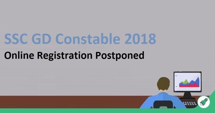 SSC GD Constable 2018 Online Registration Postponed, Official Notice