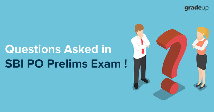 Questions Asked in SBI PO Prelims Exam 2018 !