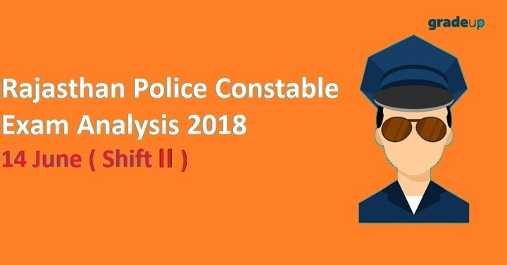 Rajasthan Police Constable Exam Analysis 2018(With Real Question Paper):14 July (Shift II)