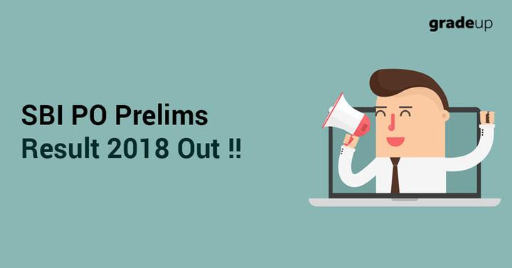 SBI PO Prelims Result 2018 Revised, Check SBI PO Result PDF!