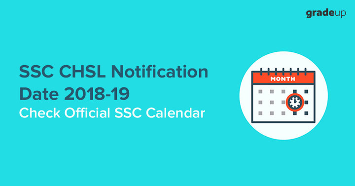 SSC CHSL Notification Date 2018-19: Check Official Calendar