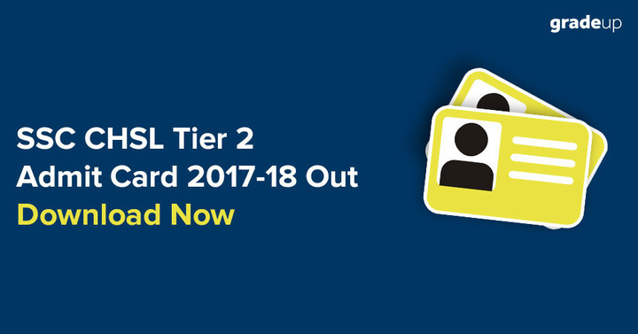 SSC CHSL Tier 2 Admit Card 2017-18 Out, Download Here!