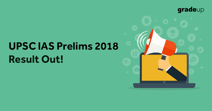 UPSC Prelims Result 2018 Out, Check IAS Result Pdf Link Here!