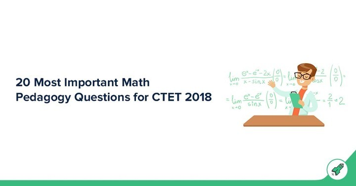20 Most Important Mathematics Pedagogy Questions for CTET