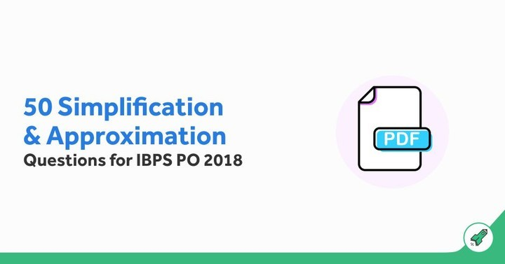 Simplification/Approximation Questions for IBPS PO 2018, Download PDF