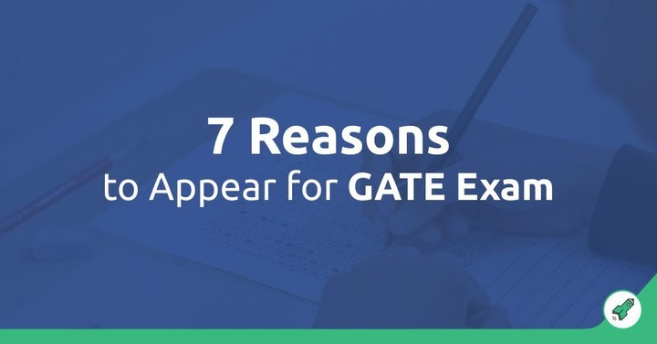 7 Reasons Why You Should Appear for GATE Exam