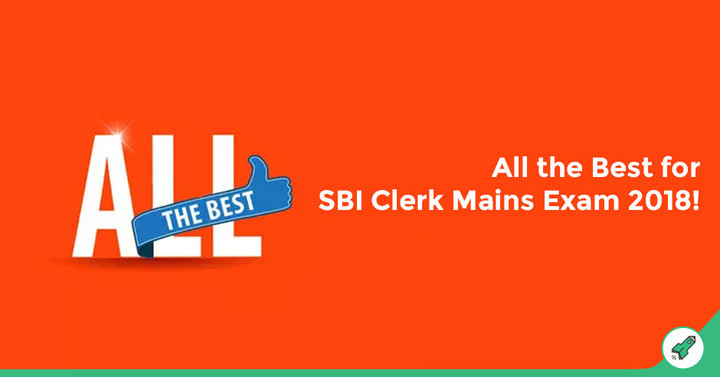 Wish You All the Success in SBI Clerk Mains 2018, Good Luck!!