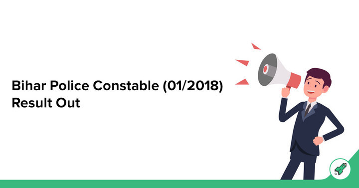 Bihar Police Constable Result 2018 Out, Download Constable/Fireman Driver Result PDF!