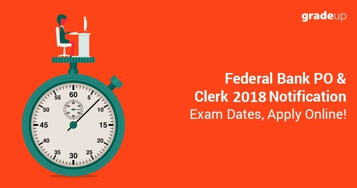Federal Bank PO & Clerk 2018 Notification: Exam Dates, Apply Online!