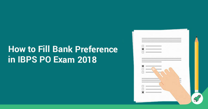 How to Fill Bank Preference in IBPS PO Exam 2018