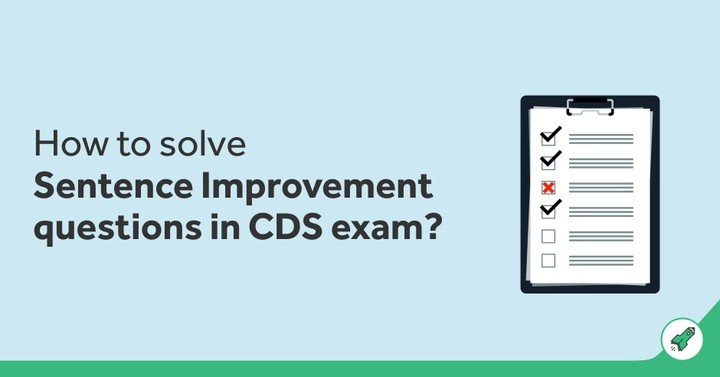 How to solve Sentence Improvement Questions for CDS Exams?