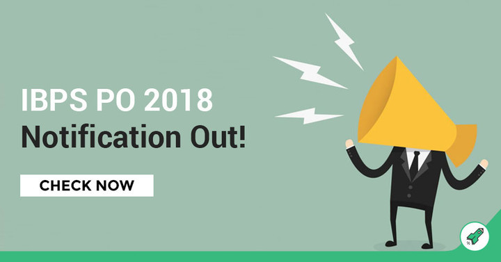 IBPS PO Notification 2018 Released, Check Eligibility, Imp Dates & Revised Vacancies!