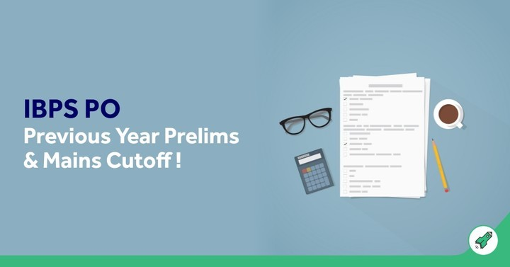 IBPS PO Cut Off 2018 (Prelims/Mains), IBPS PO Previous Year Cutoff!