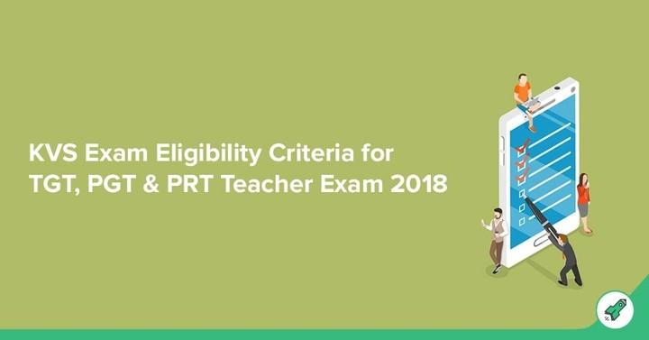 KVS TGT, PRT & PGT Teacher Eligibility Criteria 2018, Age Limit