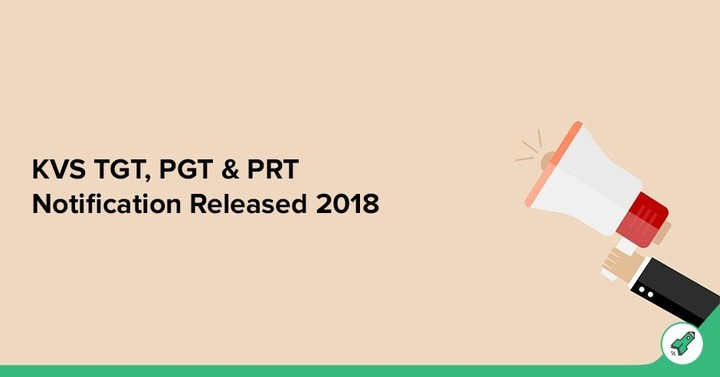 KVS TGT, PGT & PRT Notification Released 2018, Check Here!