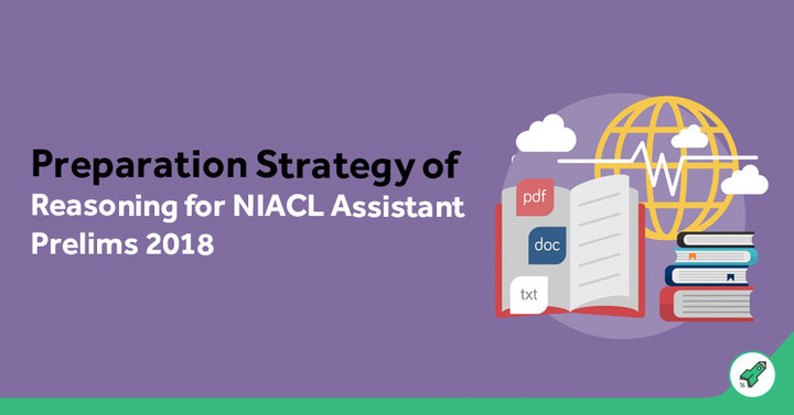 How to Prepare Reasoning for NIACL Assistant Prelims 2018 Exam?
