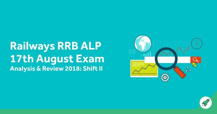 Railways RRB ALP 17th August Exam Analysis & Review 2018: Shift II