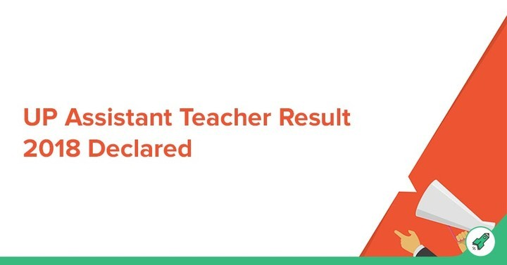 UP Assistant Teacher Result 2018 Out, Check UP Primary Teacher Result Here!