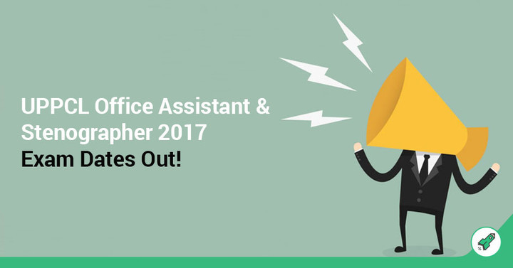 UPPCL Office Assistant & Stenographer Exam Dates Out!
