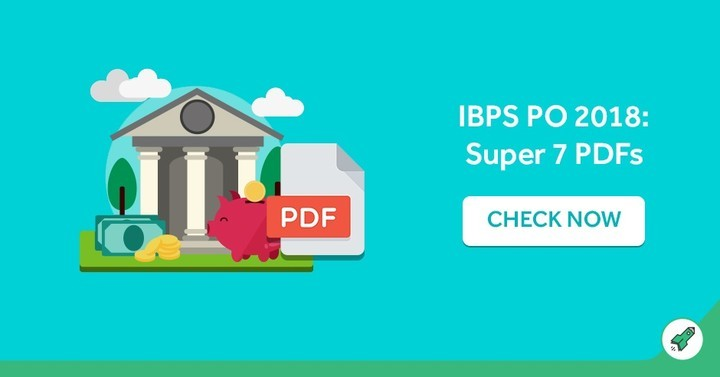 IBPS PO 2018 : Super 7 PDFs, Download Here!