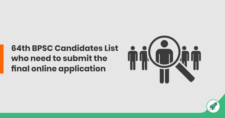 64th BPSC Candidates List of candidates who need to submit