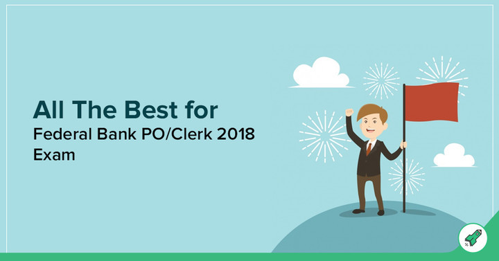 All The Best for Federal Bank PO/Clerk 2018 Exam
